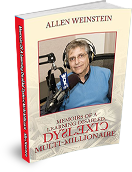 Allen Weinstein - Memoirs of a Learning Disabled Dyslexic Multi-Millionaire