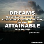 Dreams are as real as we make them. By Allen Weinstein