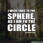 I Wish I Was To The Sphere, As I Am To The Circle - Allen Weinstein