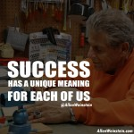 Success Has A Unique Meaning For Each of Us