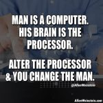 Man Is A Computer. His Brain Is a Processor.