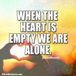 When The Heart Is Empty We Are Alone - Allen Weinstein Quote