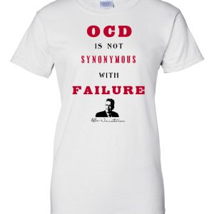 OCD Is Not Synonymous With Failure Women's T-shirt
