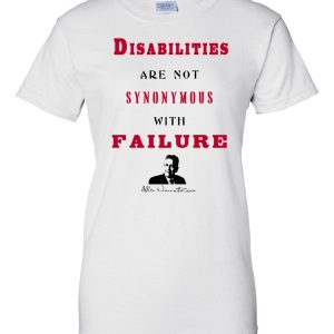Disabilities Are Not Synonymous With Failure Women's T-Shirt