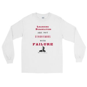 Learning Disabilities Are Not Synonymous With Failure Long Sleeve T-Shirt