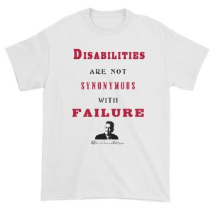 Disabilities Are Not Synonymous With Failure Unisex T-Shirt