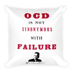 OCD Is Not Synonymous With Failure – Limited Edition Square Pillow