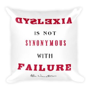 Dyslexia Is Not Synonymous With Failure – Signature Series Square Pillow