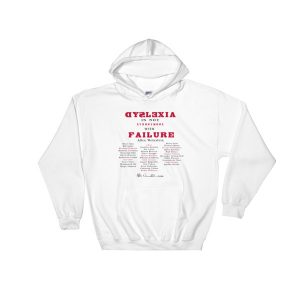 Dyslexia Is Not Synonymous With Failure – Famous Names Series Hooded Sweatshirt