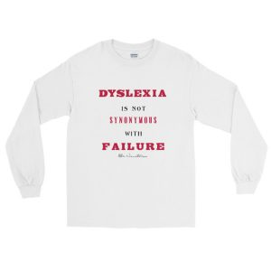 Dyslexia Is Not Synonymous With Failure – Long Sleeve T-Shirt