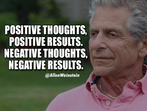 Positive Thoughts, Positive Results. Negative Thoughts, Negative Results.