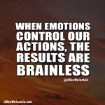When Emotions Control Our Actions, The Results Are Brainless