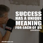 Success Has A Unique Meaning For Each Of Us - Allen Weinstein quote