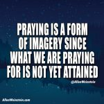 Praying is a form of imagery - Allen Weinstein