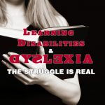 Learning Disabilities and dyslexia - the struggle is real.