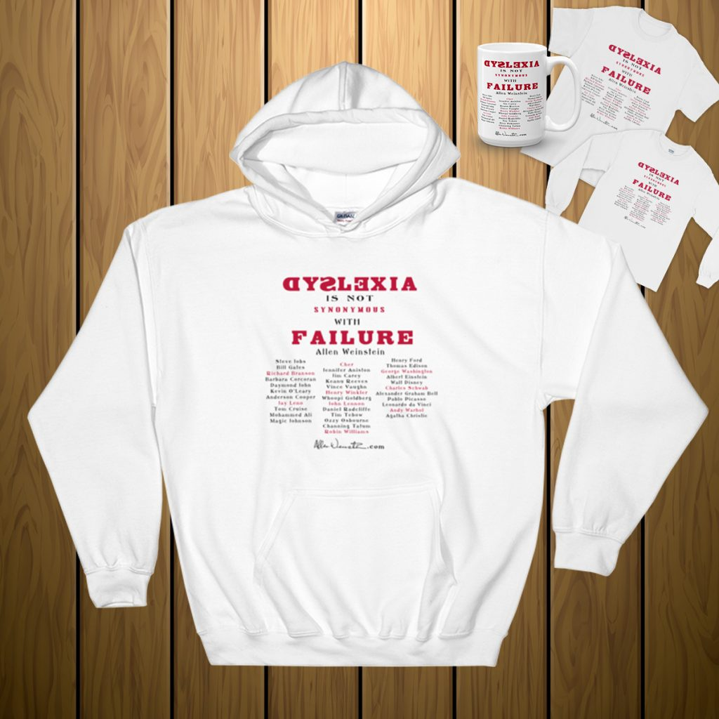 Dyslexia is not synonymous with failure sweatshirt with famous names.