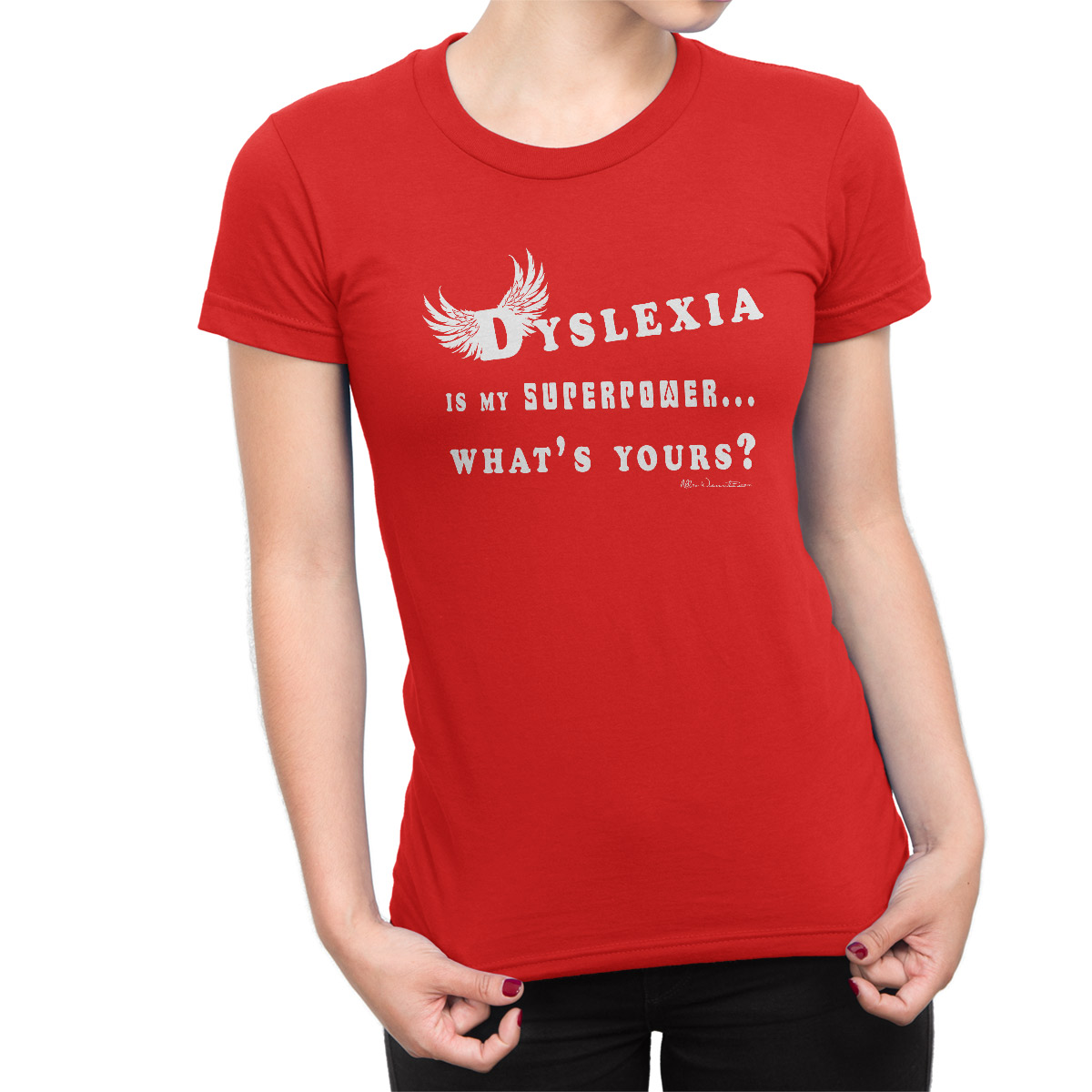 Dyslexia Is My Superpower T-shirt female model