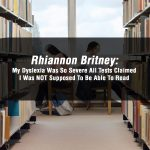 Rhiannon Brtiney - Dyslexia Article Image