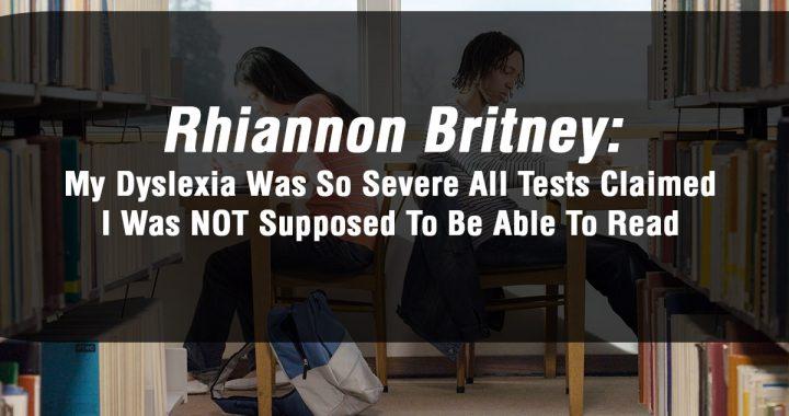 Rhiannon Brtiney - Dyslexia Article Image