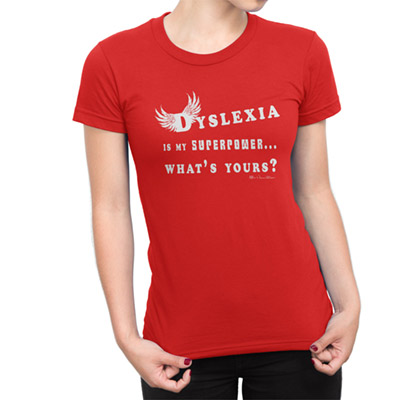 Dyslexia is my superpower female t-shirt
